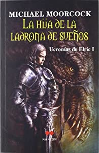 HIJA DE LA LADRONA DE SUEÑOS,LA par Michael Moorcock