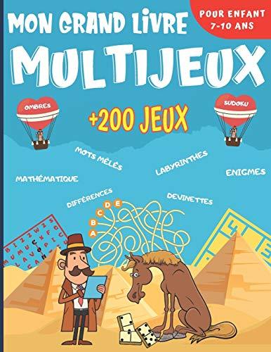 Mon Grand Livre Multi Jeux: Pour enfant de 7 à 10 ans - Plus de 200 jeux dans 14 thèmes différents - Enigmes, casse-têtes, mots mêlés, labyrinthes, sudoku et bien plus. Cadeau idéal pour les enfants.