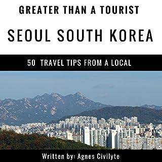 Greater Than a Tourist: Seoul, South Korea cover art