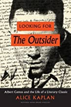 Looking for the Outsider: Albert Camus and the Life of a Literary Classic