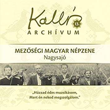 Kallós archívum, Vol. 13 (Mezőségi magyar népzene - Nagysajó)