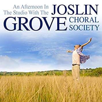 An Afternoon in the Studio with the Joslin Grove Choral Society