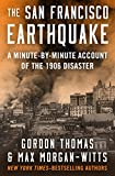 Image: The San Francisco Earthquake: A Minute-by-Minute Account of the 1906 Disaster | Kindle Edition | by Gordon Thomas (Author), Max Morgan-Witts (Author). Publisher: Open Road Media (July 1, 2014)