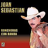 Rancheras Con Banda - Joan Sebastian