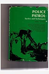 Police Patrol: Tactics and Techniques (Prentice-Hall series in law enforcement) Hardcover