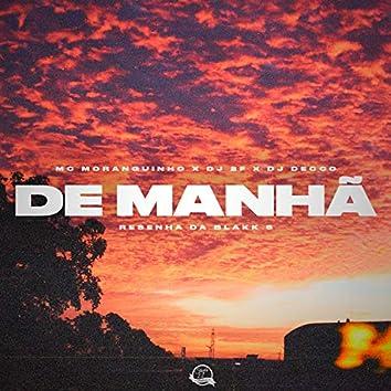 De Manhã (Resenha da Blakk 5 Remix)