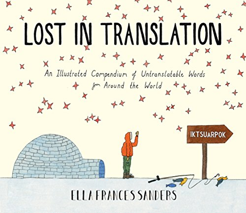 Lost in Translation: An Illustrated Compendium of Untranslatable Words [Libro in inglese]