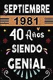 CUADERNO, Septiembre 1981, 40 Años Siendo Genial: Regalo de cumpleaños de 40 años para mujeres y hombres, ideas de cumpleaños 40 años... un ... regalos divertidos, idea de regalo perfecta.