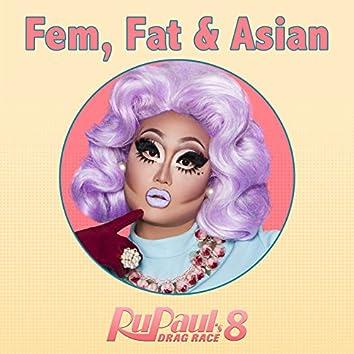 """Fat, Fem & Asian (From """"RuPaul's Drag Race 8"""")"""