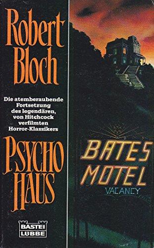 Psycho-Haus : Roman , [die atemberaubende Fortsetzung des legendären, von Hitchcock verfilmten Horror-Klassikers].