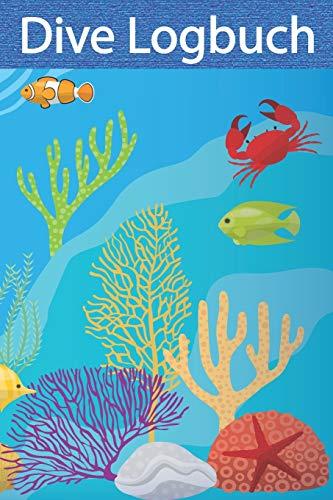 Dive Logbuch: Tauchtagebuch für den Tauchurlaub - Ein muss für jeden Taucher, zum festhalten Atemberaubender Tauchspots