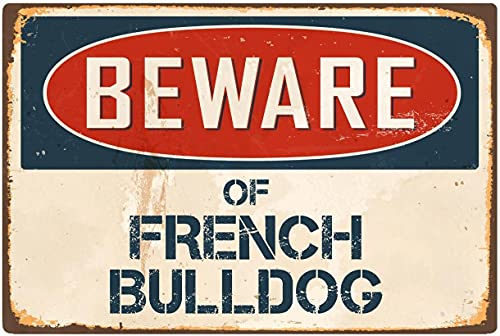 Aluminum Metal Sign Plaque Beware of French Bulldog Rustic Sign Classic Rust Wall Plaque Decoration Retro Metal Signs Outdoor Personalized 12x18 inch