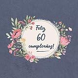 Feliz 60 Cumpleaños: El libro de firmas evento | Libro De Visitas para Fiesta - Aniversario cumpleaños | Feliz Cumple años - Ideas de regalos individuales | Familia y amigos
