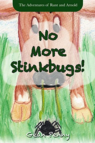 No More Stinkbugs!: The hilarious journey of a farm spider for ages 6-8 (The Adventures of Runt and Arnold Book 1)