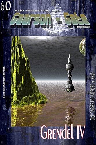 GG 060: Grendel IV (GAARSON-GATE 60) (German Edition)