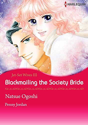 Blackmailing The Society Bride: Harlequin comics (Jet-Set Wives Book 3) (English Edition)