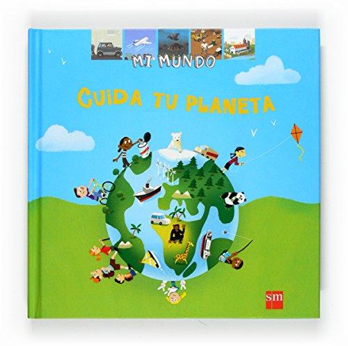 Cuida tu planeta (Mi mundo)