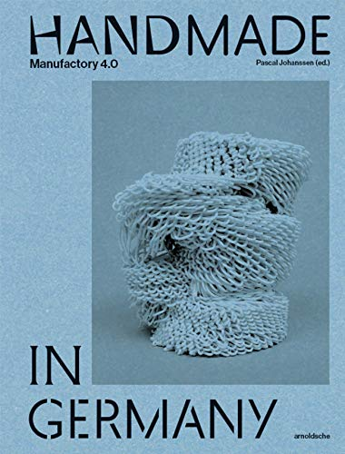 Handmade in Germany: Manufaktur 4.0: Manufactory 4.0