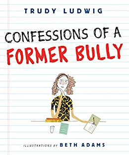 Confessions of a Former Bully by [Trudy Ludwig, Beth Adams]