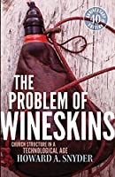 The Problem of Wineskins: Church Structu