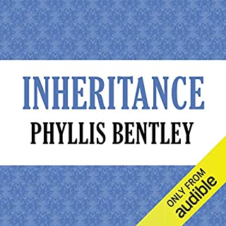 Inheritance                   By:                                                                                                                                 Phyllis Bentley                               Narrated by:                                                                                                                                 Rupert Degas                      Length: 18 hrs and 47 mins     1 rating     Overall 3.0