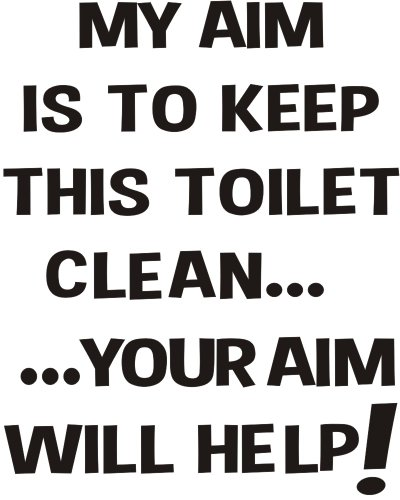 """Price comparison product image My Aim is to keep this Toilet clean... ... your aim will help! funny joke bathroom toilet seat sticker transfer black text approx 3.5x5"""""""