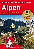 ROTHER Jubiläums-Wanderführer Alpen: 100 Touren-Highlights. Mit App (Rother Selection)