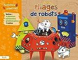 Pliages de robots: Avec 4 planches cartonnées prédécoupées, 1 notice (Activités créatives)