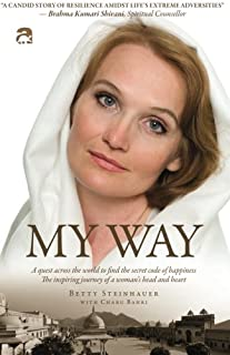 My Way: A quest across the world to find the secret code of happiness. The inspiring journey of a woman's head and heart