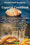 Copycat Cookbook: Tasty, Quick and Easy Copycat Recipes to Replicate Your Most Popular Favorite Restaurant Dishes At Home! Enjoy at home Applebee, Cheesecake Factory, Cracker Barrel, and Much more!