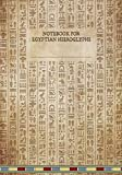 Notebook for Egyptian Hieroglyphs: Great for Practicing Drawing and Translating Hieroglyphic Symbols for Students and Egyptologists with Extra Line for Transliteration and Translations