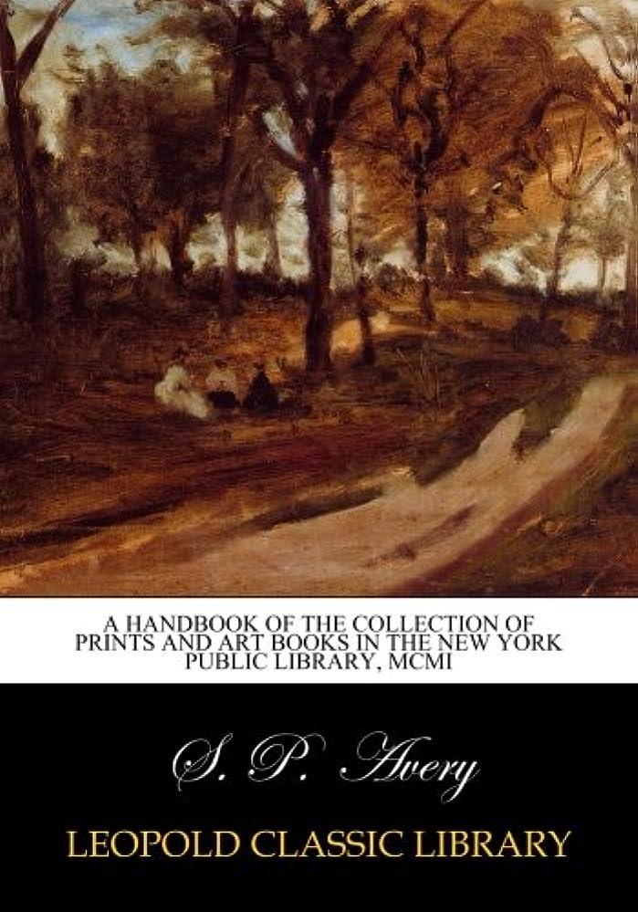 新鮮なすなわち仕方A Handbook of the Collection of Prints and Art Books in the New York Public Library, MCMI