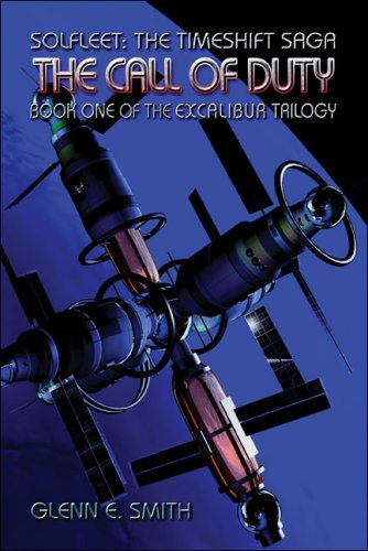 Solfleet: The Timeshift Saga: The Call of Duty: Book One of the EXCALIBUR Trilogy