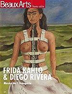 Beaux Arts Magazine, Hors-série - Frida Kahlo & Diego Rivera : Musée de l'Orangerie d'Amélie Rejane