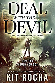 Deal with the Devil: A Mercenary Librarians Novel by [Kit Rocha]