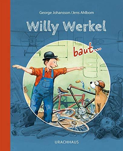 Willy Werkel baut ...: ein Auto /ein Schiff/ ein Flugzeug