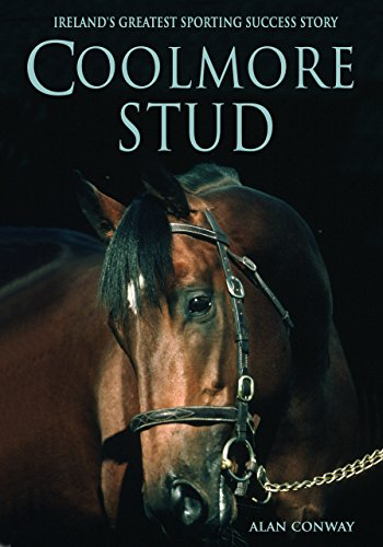 Coolmore Stud:: Ireland's Greatest Sporting Success Story (English Edition)