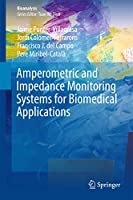 Amperometric and Impedance Monitoring Systems for Biomedical Applications (Bioanalysis)