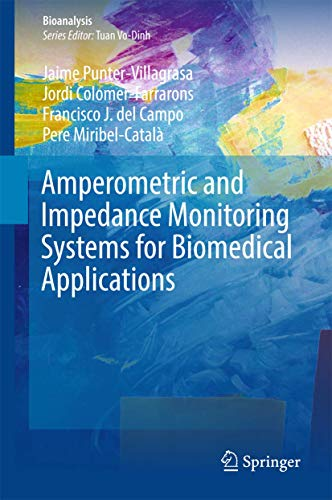 Amperometric and Impedance Monitoring Systems for Biomedical Applications (Bioanalysis (4), Band 4)