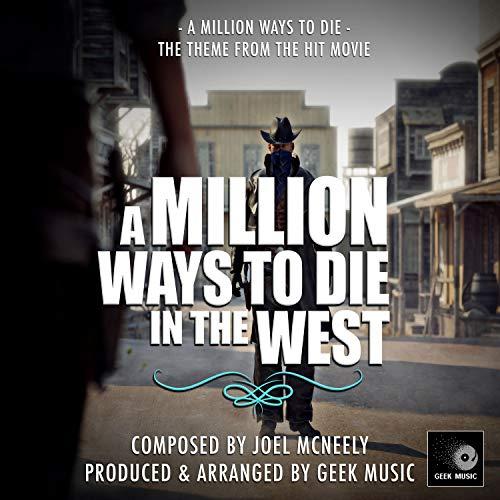 "A Million Ways To Die (From ""A Million Ways To Die In The West"")"