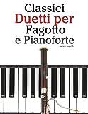 Classici Duetti per Fagotto e Pianoforte: Facile Fagotto! Con musiche di Brahms, Handel, Vivaldi e altri compositori