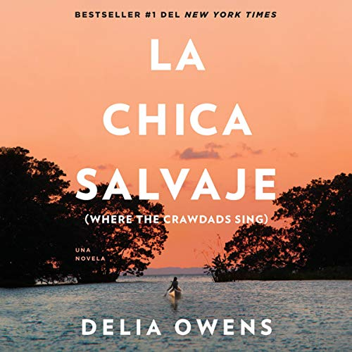 La chica salvaje [Where the Crawdads Sing] audiobook cover art