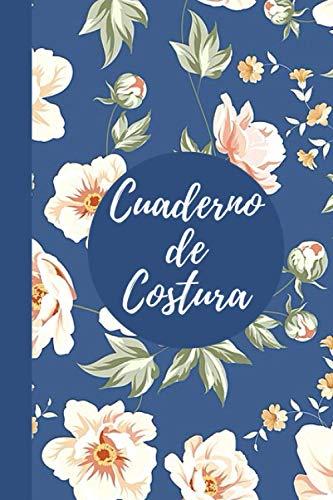 Cuaderno de Costura: Sus Inspiraciones y Proyectos - Para Principiantes o Profesionales de la Costura   6*9 Pulgadas Blanca   Ideas y Patrones de Costura