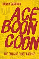 Ace Boon Coon (Tales of Elliot Caprice)