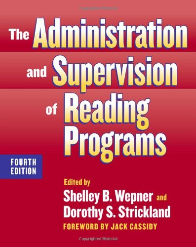 The Administration and Supervision of Reading Programs, Fourth Edition (Language and Literacy Series (Teachers...
