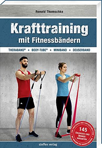 Krafttraining mit Fitnessbändern: TheraBand ® + Body-Tube ® + Miniband + Deuserband (Trainingsreihe von Ronald Thomschke)