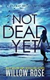 NOT DEAD YET (Eva Rae Thomas Mystery)