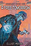 A Free Tomorrow (Magelight Book 1)