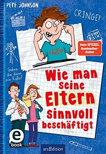 Wie man seine Eltern sinnvoll beschäftigt (Eltern 5): Lustiges Kinderbuch ab 10 Jahren
