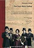 The Post Horn Gallop : per 2 fiocchetti (tromba), corno, trombone e ophicleide (Tuba/Bariton) Partitura e voci
